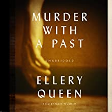 Murder with a Past (       UNABRIDGED) by Ellery Queen Narrated by Mark Peckham