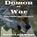 Demon at War: Mike Rawlins, Book 3 Audiobook by Bernard Lee DeLeo Narrated by David Gilmore