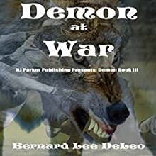 Demon at War: Mike Rawlins, Book 3 (       UNABRIDGED) by Bernard Lee DeLeo Narrated by David Gilmore