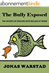 The Bully Exposed: The Secrets of Dea...