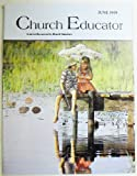 img - for Church Educator: Creative Resources for Church Educators. Volume 24 Number 6, June 1999 book / textbook / text book