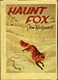 img - for HAUNT FOX by Jim Kjelgaard with drawings by Glen Rounds (1954 Hardcover 220 pages Holiday House, This Is The Story of a Fox and of a Boy and a Dog Who Hunted Him. and of the Wilderness Where It Happened.) book / textbook / text book