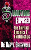 img - for Seductions Exposed: The Spiritual Dynamics of Relationships book / textbook / text book