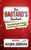 The Bastard's Handbook