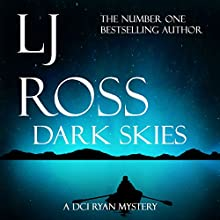 Dark Skies: The DCI Ryan Mysteries, Book 7 Audiobook by LJ Ross Narrated by Jonathan Keeble