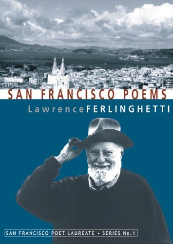 San Francisco Poems (San Francisco Poet Laureate Series)