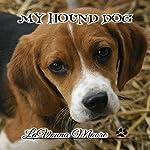 My Hound Dog | LaVonna Moore