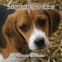 My Hound Dog Audiobook by LaVonna Moore Narrated by Raina Marie