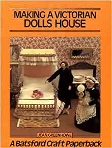 Making A Victorian Dolls 39 House Craft Paperbacks Amazon