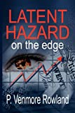 P. Venmore Rowland Latent Hazard: on the edge (Rafi Khan Crime Thriller Series)