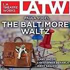The Baltimore Waltz Hörspiel von Paula Vogel Gesprochen von: Jenny Bacon, Christopher Donahue, Jerry Saslow
