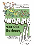 Worms Eat Our Garbage: Classroom Activities for a Better Environment [Paperback]