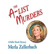 The A-List Murders: A Hallie Marsh Mystery (       UNABRIDGED) by Merla Zellerbach Narrated by Catherine LaMoreaux