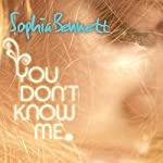 You Don't Know Me | Sophia Bennett