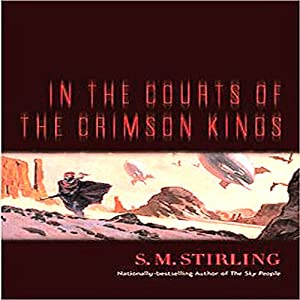 In the Courts of the Crimson Kings | [S. M. Stirling]