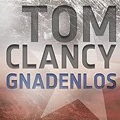 Gnadenlos (Jack Ryan / John Clark 6) | [Tom Clancy]