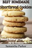 Best Homemade Shortbread Cookies (Delicious Shortbread Cookie Recipes For All Occasions!)