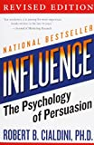 Robert B., PhD Cialdini Influence: The Psychology of Persuasion