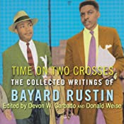 Time on Two Crosses: The Collected Writings of Bayard Rustin | [Bayard Rustin, Devon W. Carbado, Donald Weise]
