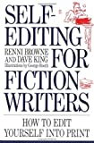 Self-Editing for Fiction Writers: How to Edit Yourself into Print by Renni Browne, Dave King (1994) Paperback