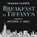 Breakfast at Tiffany's (       UNABRIDGED) by Truman Capote Narrated by Michael C. Hall