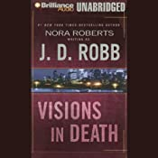 Visions in Death: In Death, Book 19 | [J. D. Robb]