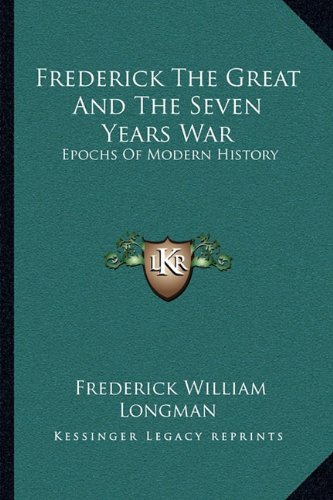 Frederick the Great and the Seven Years War: Epochs of Modern History