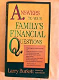 Answers to Your Family's Financial Questions (0842300252) by Larry Burkett