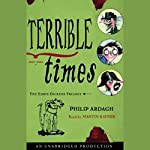Terrible Times: Book 3, The Eddie Dickens Trilogy | Philip Ardagh