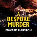 A Bespoke Murder Audiobook by Edward Marston Narrated by Gordon Griffin