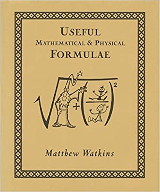 Useful Mathematical and Physical Formulae written by Matthew Watkins