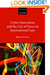 Cyber Operations and the Use of Force...