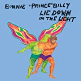 Lie Down in the Light ~ Bonnie Prince Billy