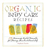by Stephanie Tourles (Author) Organic Body Care Recipes (Paperback)
