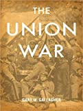 The Union War (1452603103) by Gallagher, Gary W.