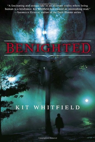 Benighted by Kit Whitfield (2006-08-08)