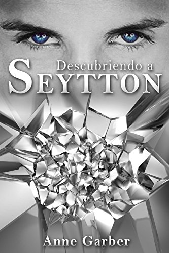 Descubriendo a Seytton: Volume 1