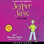 Jesper Jinx Goes Fishing: Jesper Jinx Series Volume 4 | Marko Kitti
