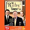 The Ruby Sunrise  by Rinne Groff Narrated by Henry Winkler, Jason Ritter