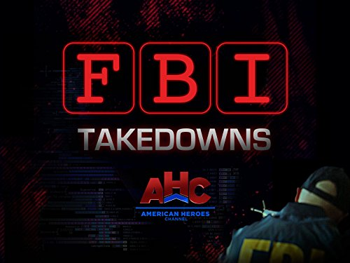 FBI Takedowns Season 1