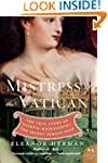 Mistress Of The Vatican: The True Sto...