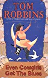 Even Cowgirls Get the Blues (055334949X) by Tom Robbins