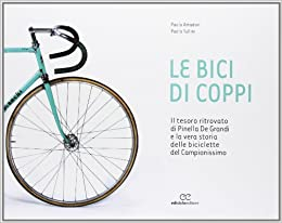 Le bici di Coppi. Il tesoro ritrovato di Pinella De Grandi e la vera
