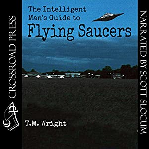 The Intelligent Man's Guide to Flying Saucers Audiobook