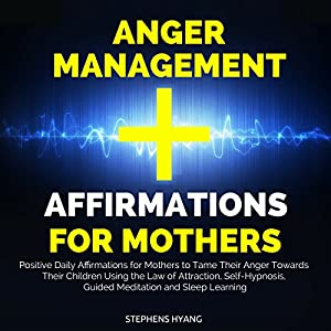 Anger Management Affirmations for Mothers Audiobook