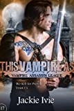 This Vampire As (Vampire Assassin League #17)