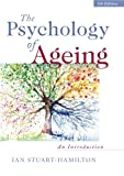 The Psychology of Ageing: An Introduction (5th Edition)