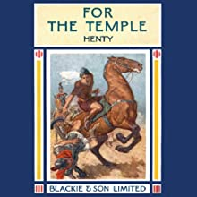 For the Temple (       UNABRIDGED) by G. A. Henty Narrated by William Sutherland