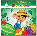 My First Flip-Flap Book of Fruit *AWARD-WINNING TITLE