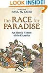 The Race for Paradise: An Islamic His...